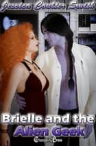 Brielle and the Alien Geek (Intergalactic Brides 1) ebook by Jessica Coulter Smith