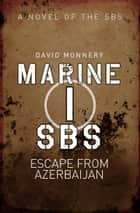 Marine I SBS - Escape from Azerbaijan eBook by David Monnery