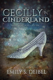 Cecilly in Cinderland ebook by Emily S. Deibel