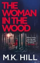 The Woman in the Wood - a gripping crime thriller set in Essex ebook by