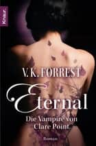 Eternal - Die Vampire von Clare Point - Roman ebook by V. K. Forrest, Barbara Imgrund