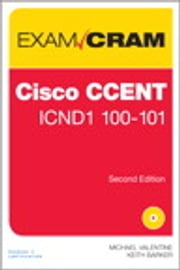CCENT ICND1 100-101 Exam Cram ebook by Michael Valentine,Keith Barker