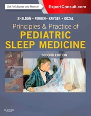 Principles and Practice of Pediatric Sleep Medicine ebook by Stephen H. Sheldon,Meir H. Kryger,Richard Ferber,David Gozal