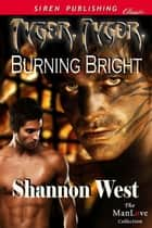 Tyger, Tyger, Burning Bright 電子書 by Shannon West