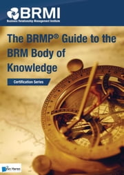 The BRMP guide to the BRM body of knowledge ebook by Business Relationship Management Institute
