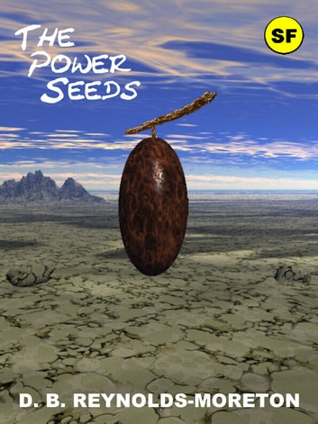 The Power Seeds ebook by David.  B. Reynolds-Moreton