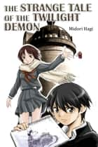 The Strange Tale of The Twilight Demon - French Edition ebook by Midori Hagi