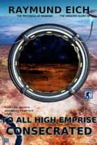 To All High Emprise Consecrated - Stone Chalmers, #3 ebook by Raymund Eich