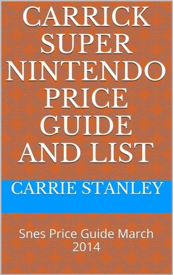 carrick monthly snes super nintendo price guide and video game list rh kobo com snes game price guide SNES SimCity Guide
