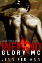 Pleasure & Pain - Inferno Glory MC, #2 ebook by Jennifer Ann