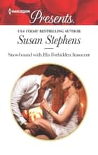 Snowbound with His Forbidden Innocent ebook by Susan Stephens
