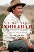 The Man From Coolibah ebook by Milton Jones, James Knight