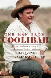 The Man From Coolibah ebook by Milton Jones,James Knight
