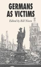 Germans as Victims ebook by Bill Niven