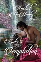 The Duke's Blind Temptation ebook by Rachel McNeely
