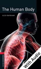 The Human Body - With Audio Level 3 Factfiles Oxford Bookworms Library ebook by Alex Raynham