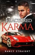 Fractured Karma ebook by Nancy Straight