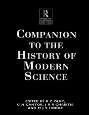 Companion to the History of Modern Science ebook by G N Cantor,G.N. Cantor,J.R.R. Christie,M.J.S. Hodge,R.C. Olby