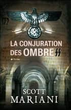 La conjuration des ombres ebook by Scott Mariani