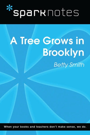 A Tree Grows in Brooklyn (SparkNotes Literature Guide) ebook by SparkNotes