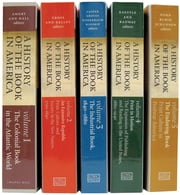 A History of the Book in America, 5-volume Omnibus E-book - Includes all Five Volumes ebook by