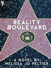 Reality Boulevard: A Hollywood Insider's Satire Of Reality TV ebook by Melissa Jo Peltier