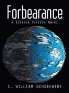 Forbearance ebook by C. William Ochsenhirt