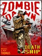 Death Ship (Zombie Dawn Stories) ebook by Michael G. Thomas, Nick S. Thomas