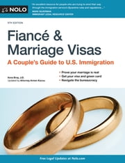 Fiancé and Marriage Visas - A Couple's Guide to U.S. Immigration ebook by Ilona Bray, JD