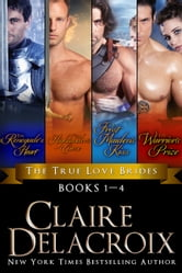 The True Love Brides Boxed Set - Four Medieval Scottish Romances ebook by Claire Delacroix