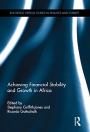 Achieving Financial Stability and Growth in Africa ebook by Stephany Griffith-Jones,Ricardo Gottschalk