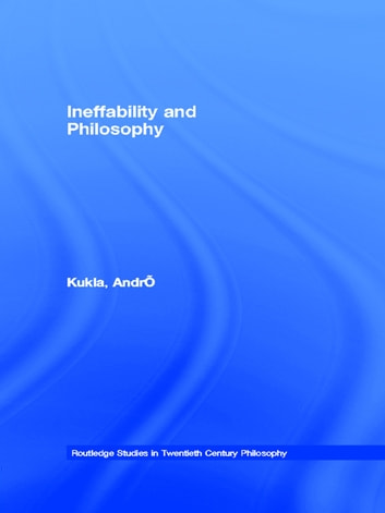 Ineffability and Philosophy ebook by André Kukla