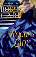 Rogue's Lady ebook by Robyn Carr