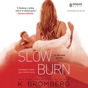 Slow Burn - A Driven Novel audiobook by K. Bromberg