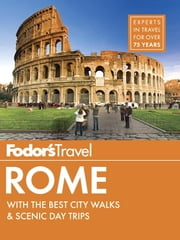 Fodor's Rome - with the Best City Walks & Scenic Day Trips ebook by Fodor's Travel Guides