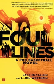 Foul Lines - A Pro Basketball Novel ebook by Jack McCallum,Jon Wertheim
