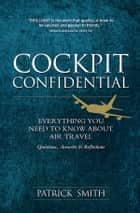 Cockpit Confidential ebook by Patrick Smith