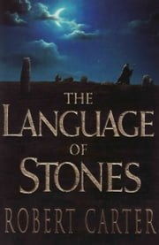 The Language of Stones ebook by Robert Carter