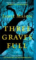 Three Graves Full ebook by Jamie Mason