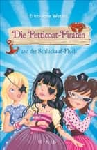 Die Petticoat-Piraten und der Schluckauf-Fluch ebook by Erica-Jane Waters, Maren Illinger, Erica-Jane Waters