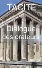 Dialogue des orateurs ebook by Tacite, Jean-Louis Burnouf  traduction