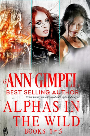 Alphas in the Wild Collection ebook by Ann Gimpel
