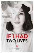 If I Had Two Lives ebook by Abbigail N. Rosewood