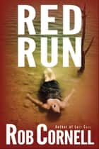 Red Run ebook by Rob Cornell