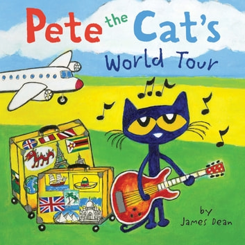Pete the Cat's World Tour ebook by James Dean