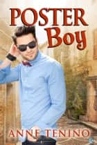 Poster Boy ebook by Anne Tenino