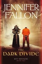 The Dark Divide ebook by Jennifer Fallon