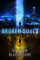 Broken Souls ebook by Stephen Blackmoore