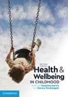 Health and Wellbeing in Childhood ebook by Susanne Garvis, Donna Pendergast