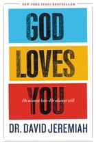 God Loves You - He Always Has--He Always Will ebook by David Jeremiah